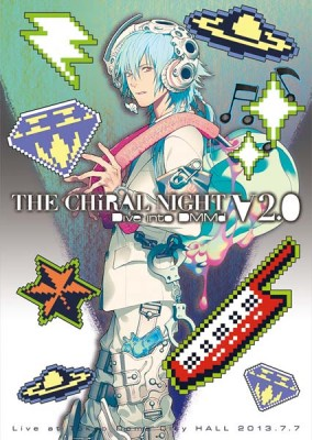 THE CHiRAL NIGHT -Dive into DMMd- V2.0 Live at Tokyo Dome City HALL 2013.7.7(初回生産限定盤)