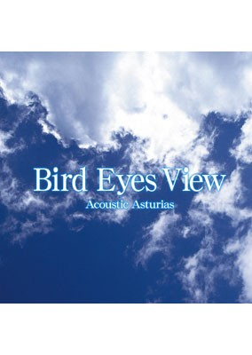 「Bird Eyes View」/アコースティック・アストゥーリアス【HBMS-7】