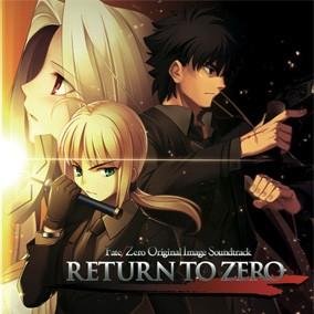 RETURN TO ZERO 『Fate/Zero』Original Image Soundtrack【HBN-318】