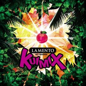 LAMENTO KUIMIX【GRE-4】