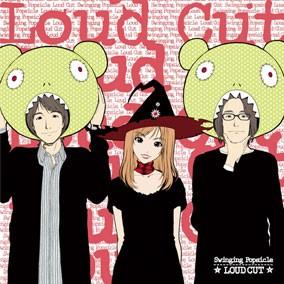 「LOUD CUT」/Swinging Popsicle【GRE-10】