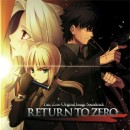 RETURN TO ZERO 『Fate/Zero』Original Image Soundtrack【HBN-318】